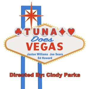 Tuna Does Vegas - Lake Whitney Arts @ Lake Whitney Arts